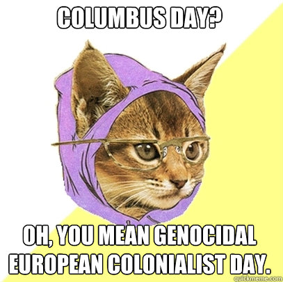 columbus day meme atrocities of christopher columbus (dedicated to columbus day