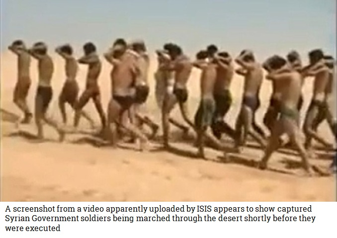A screenshot from a video apparently uploaded by ISIS appears to show captured Syrian Government soldiers being marched through the desert shortly before they were executed